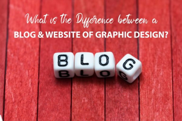 What Is the Difference Between a Blog and A Website of Graphic Design?
